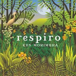 新譜 森村献「respiro」はまるでピアノがもたらすマイナスイオンの粒のよう。試聴はこちら!
